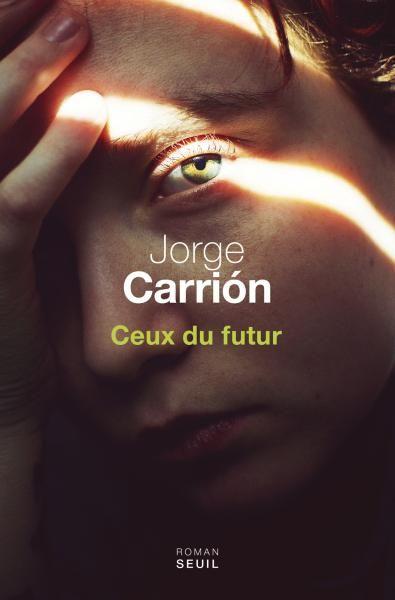 Ceux du futur, Jorge Carrión, Littérature étrangère - Seuil | Editions Seuil