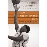 Play Their Hearts Out: A Coach, His Star Recruit, and the Youth Basketball Machine (Hardcover)By George Dohrmann