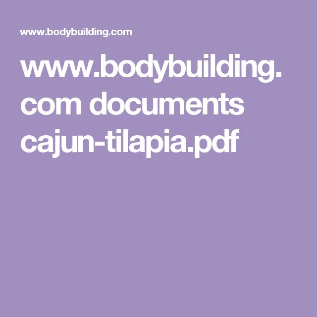 www.bodybuilding.com documents cajun-tilapia.pdf