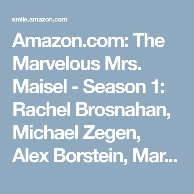 Amazon.com: The Marvelous Mrs. Maisel - Season 1: Rachel Brosnahan, Michael Zegen, Alex Borstein, Marin Hinkle, Tony Shalhoub, Amy Sherman-Palladino, Daniel Palladino, Scott Ellis, Sheila Lawrence, Dhana Rivera Gilbert