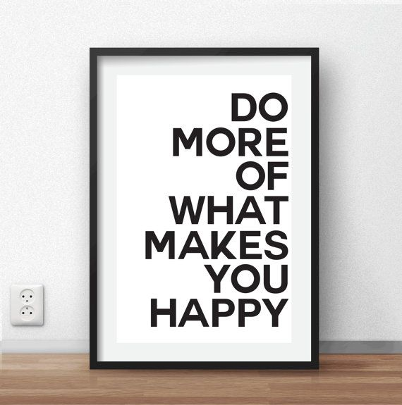 """Modern wall art """"Do more of what makes you happy."""" #quoteprint #quote #typographicart"""
