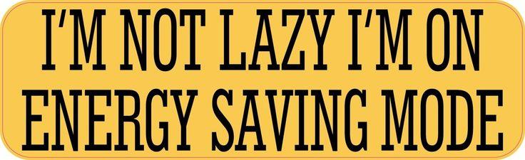10in x 3in Im Not Lazy Im On Energy Saving Mode Humor Bumper Sticker Vinyl Window Decal