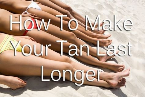 Make your tan last longer with this great tips and tricks! Pin now read later.