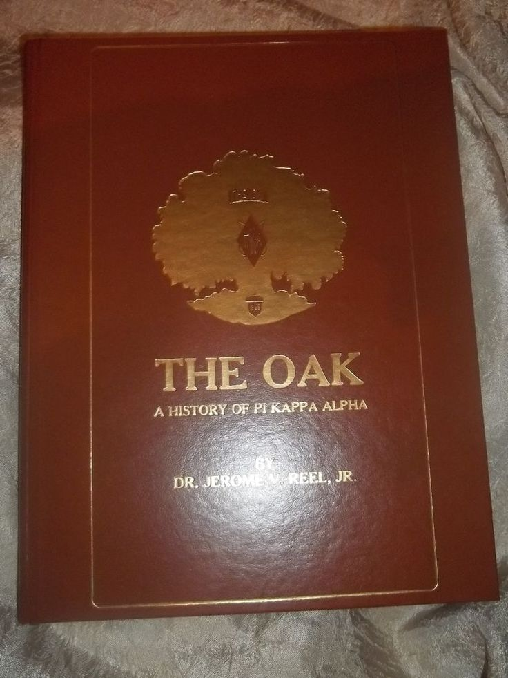 THE OAK A History Of PI KAPPA ALPHA by Dr. Jerome V. Reel, Jr. RARE