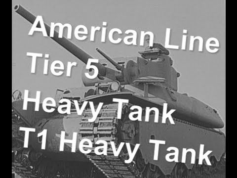 (World Of Tanks) American Line - Tier 5 Heavy Tank - T1 Heavy Tank Slideshow