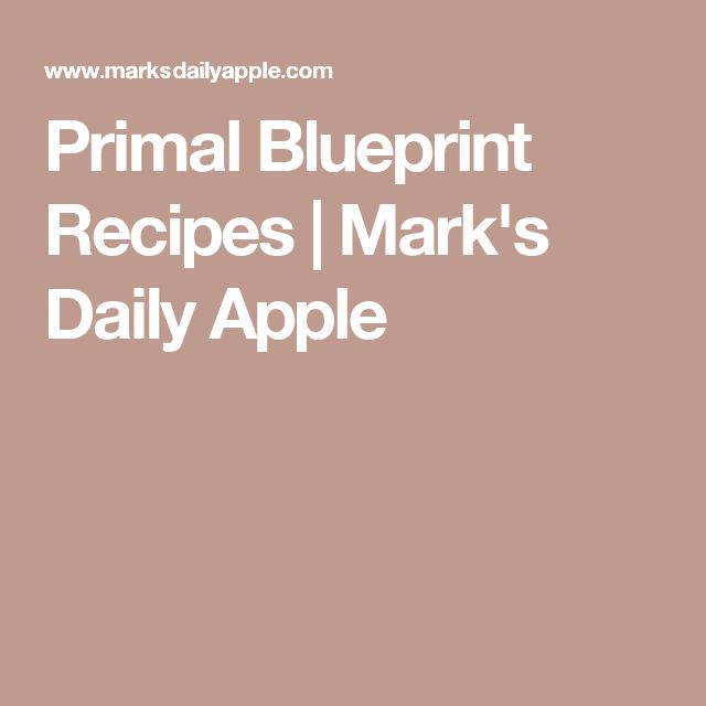 Primal Blueprint Recipes | Mark's Daily Apple