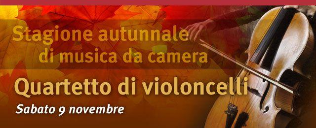 Sabato 9 novembre alle 18.30 il concerto del Quartetto di Violoncelli! Non mancate!