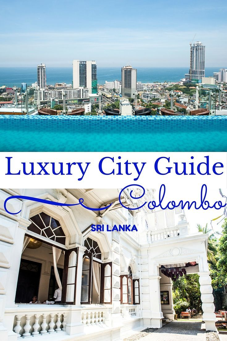 Introduce the luxury side of Colombo Sri Lanka to high-end travelers. Introduce the best hotels, restaurants, bars, clubs, activities, dessert places.