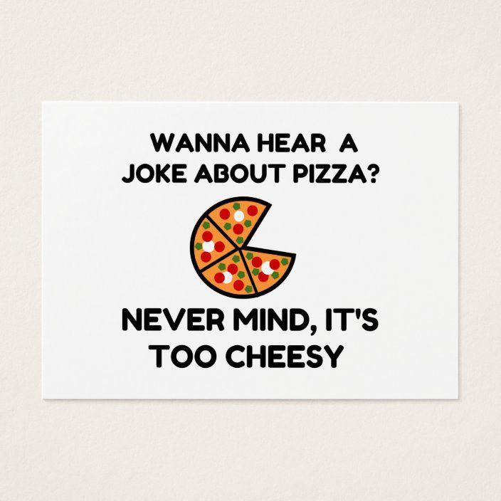 Pizza Joke Zazzle Com In 2020 Pizza Jokes Pizza Puns Pizza Quotes Funny