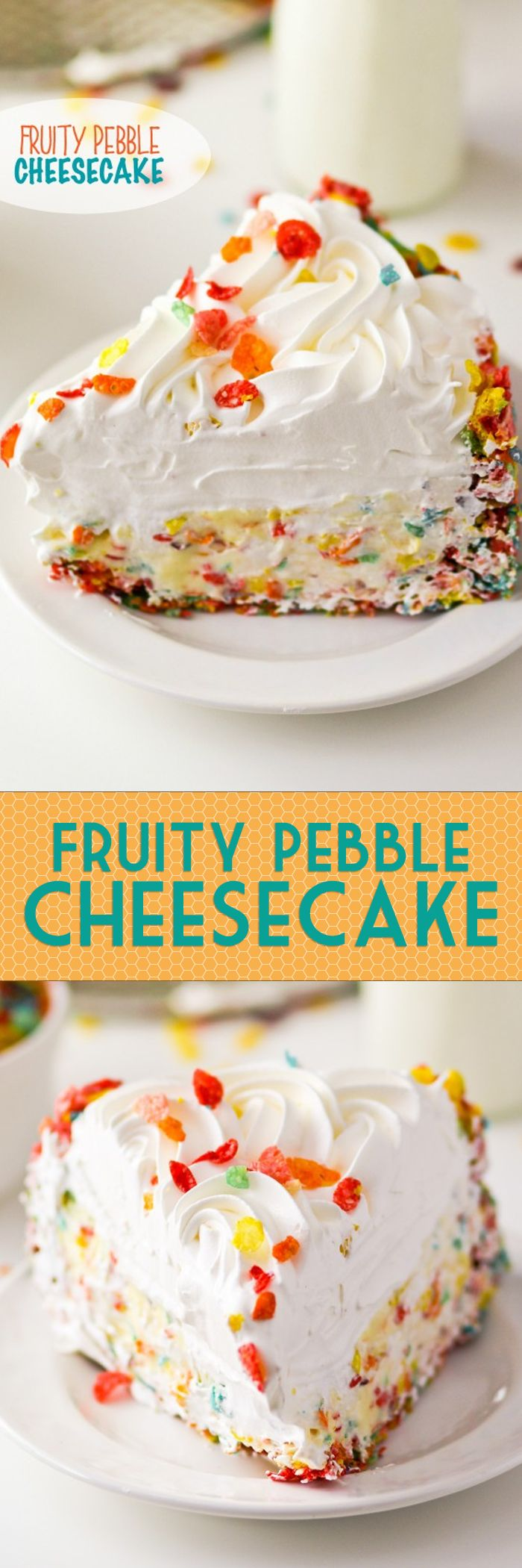No Bake Fruity Pebble Cheesecake -- two of my favorite things in one dessert!!