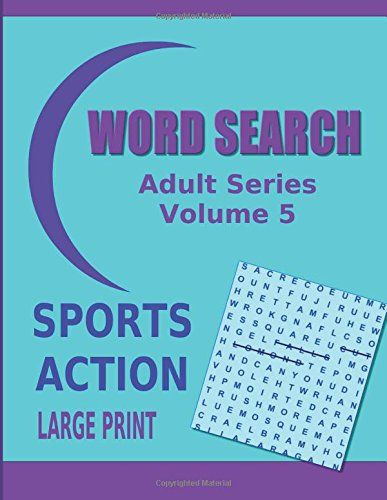 Word Search Adult Series Volume 5: Sports Action Large Print by Kaye Dennan http://www.amazon.com/dp/1505296412/