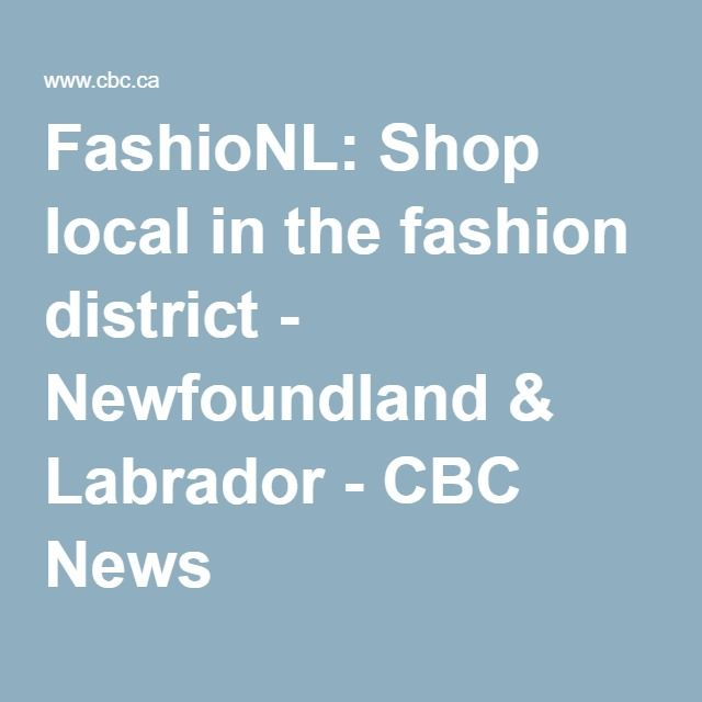 FashioNL: Shop local in the fashion district - Newfoundland & Labrador - CBC News