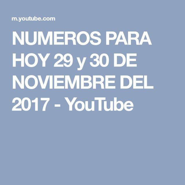NUMEROS PARA HOY 29 y 30 DE NOVIEMBRE DEL 2017 - YouTube