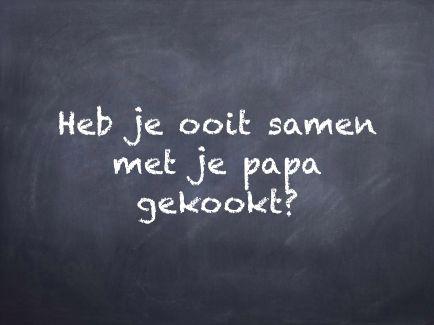 Filosoferen: filosofeerkaartje 'Heb je ooit samen met je papa gekookt?'