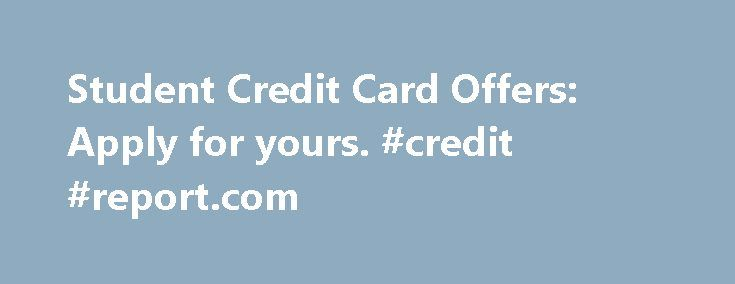 Student Credit Card Offers: Apply for yours. #credit #report.com http://credit.remmont.com/student-credit-card-offers-apply-for-yours-credit-report-com/  #best credit card for college students # Student Credit Cards Following is a list of credit card offers designed for Read More...The post Student Credit Card Offers: Apply for yours. #credit #report.com appeared first on Credit.