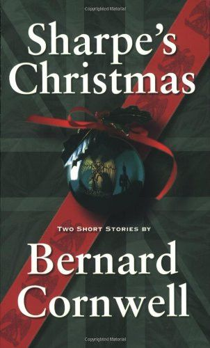 Sharpe's Christmas: Two Short Stories (Richard Sharpe's Adventure Series)