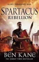 Spartacus: Rebellion by Ben Kane