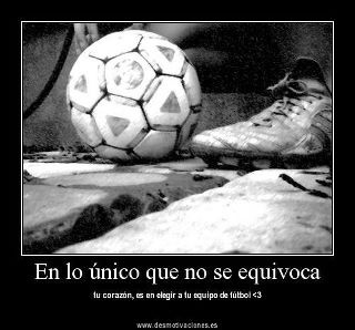 The only thing your heart never chooses wrong is your football team