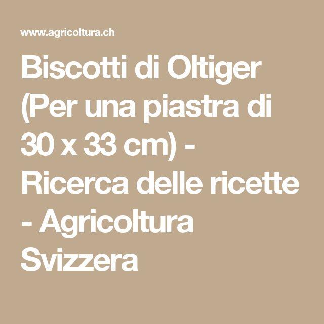 Biscotti di Oltiger (Per una piastra di 30 x 33 cm) - Ricerca delle ricette - Agricoltura Svizzera