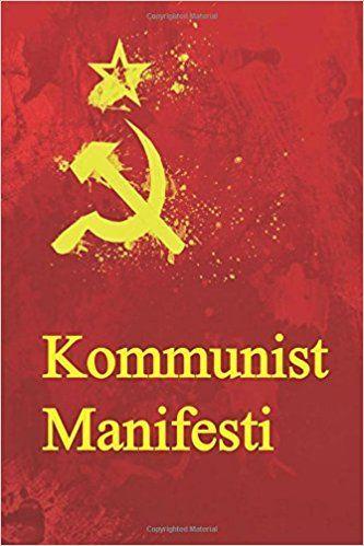 MARX, Karl; ENGELS, Friedrich. Kommunist Manifesti. Createspace Independent Publishing Platform, 2016. ISBN: 978-1534665460