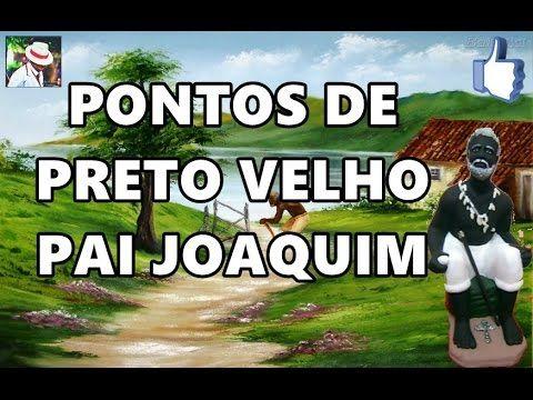 PONTOS DE PRETO VELHO PAI JOAQUIM COM LETRA - YouTube
