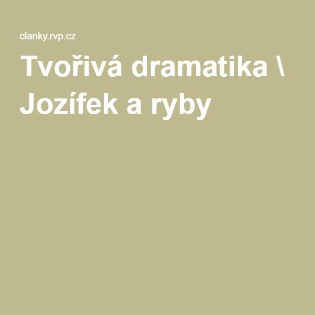 Tvořivá dramatika \ Jozífek a ryby