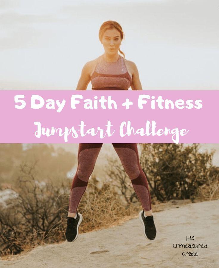 5 Day Faith Fitness Jumpstart Challenge His Unmeasured Grace Keep Fit Faith 5 Day Workouts