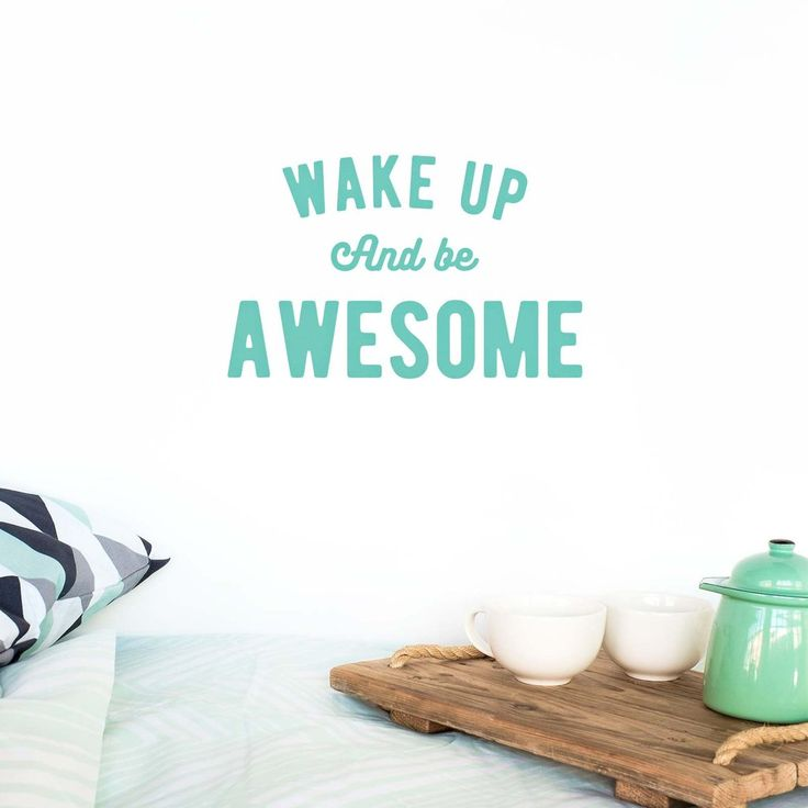Wake up and be Awesome - Wall Decal by MADE OF SUNDAYS