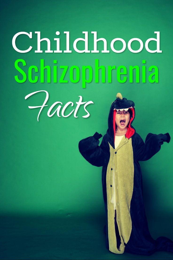 Facts Childhood  Schizophrenia