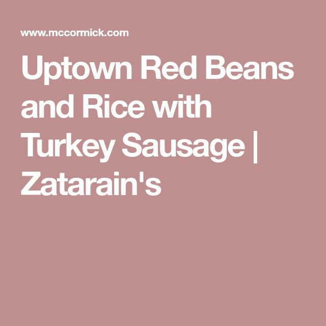 Uptown Red Beans and Rice with Turkey Sausage | Zatarain's
