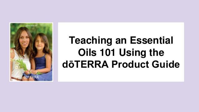 Teaching an Essential Oils 101 Using the dōTERRA Product Guide