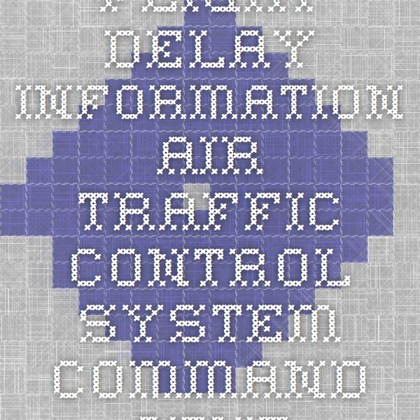 Flight Delay Information - Air Traffic Control System Command Center
