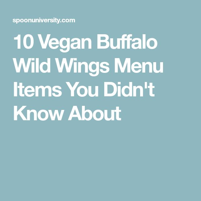 10 Vegan Buffalo Wild Wings Menu Items You Didn't Know About