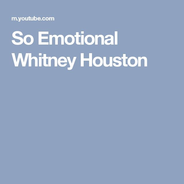 So Emotional Whitney Houston