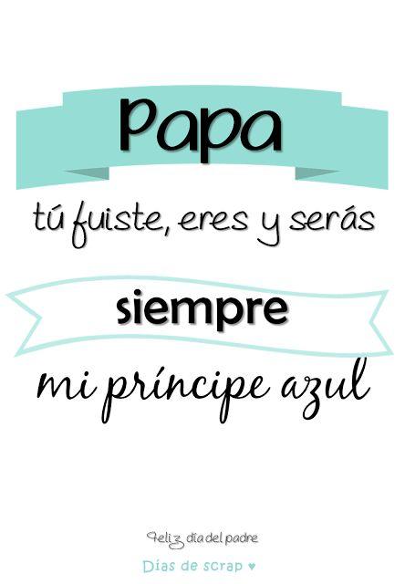 Mi padre es mi principe azul - - Lámina descargable #freebies #diasdescrap #papa #father #diadelpadre