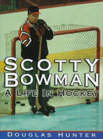 Scotty Bowman: A Life in Hockey