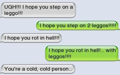 Epic text - Ugh I hope you step on a Lego  - http://jokideo.com/epic-text-ugh-i-hope-you-step-on-a-lego/
