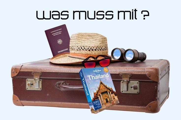 Was muss ich für den Thailand Urlaub mitnehmen? Die wichtigsten Dinge, die nicht fehlen dürfen, findet man auf der Packliste.