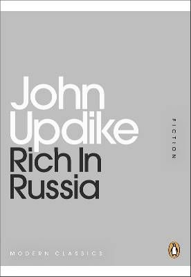 John Updike - Rich In Russia