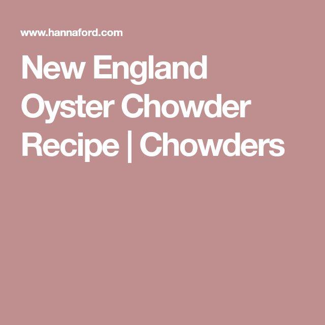 New England Oyster Chowder Recipe | Chowders