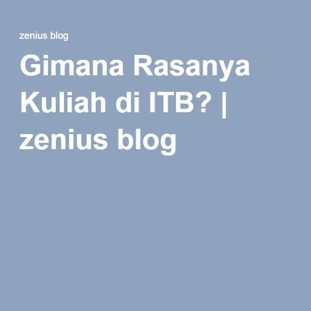 Gimana Rasanya Kuliah di ITB?   zenius blog