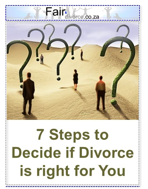 7 Steps to Decide if Divorce is Right for You, Divorce Decisions, Is Divorce the Only Option, Fair Divorce, Divorce Advice, Divorce Support, Divorce Mentor, Should I Get Divorced