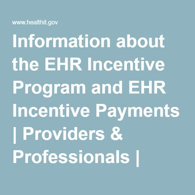 Information about the EHR Incentive Program and EHR Incentive Payments | Providers & Professionals | HealthIT.gov