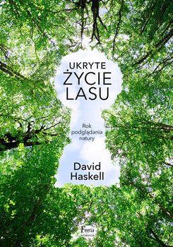 Ukryte życie lasu - Haskell David | Książka w Sklepie EMPIK.COM