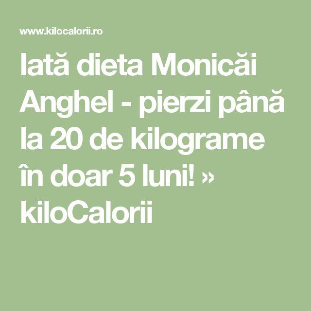 Iată dieta Monicăi Anghel - pierzi până la 20 de kilograme în doar 5 luni! » kiloCalorii