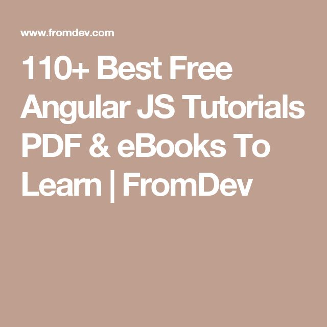 110+ Best Free Angular JS Tutorials PDF & eBooks To Learn   FromDev