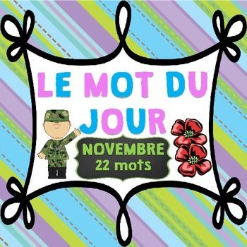 """This product is part of a BUNDLE that includes the complete LE MOT DU JOUR YEAR LONG PACKAGE which consists of over 215 words. CLICK HERE to save 35% when you purchase the BUNDLE. This specific product includes 22 """"Le mot du jour"""" worksheets for the month of NOVEMBER.This file includes 22 Word of the Day worksheets for the month of November with the majority of the words relating to Remembrance Day (or Veteran's Day is you are in the US)."""