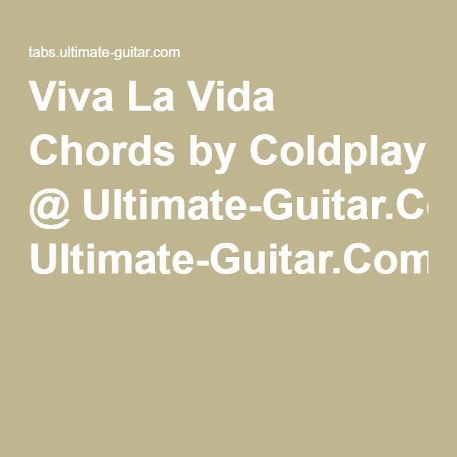 Viva La Vida Chords by Coldplay @ Ultimate-Guitar.Com | Guitar, Uke ...