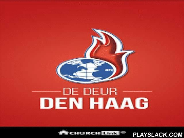 De Deur Den Haag  Android App - playslack.com , With the De Deur Den Haag App you'll always be only a tap away from our church's sermons, blogs, videos, calendar events and more! - Instant access to sermons. - Add events directly to your device calendar. - Integrated Maps and directions. - Receive Important Alert Notifications. - Blogs, Social Network Integration, Videos, More! Thank you for downloading our De Deur Den Haag App!