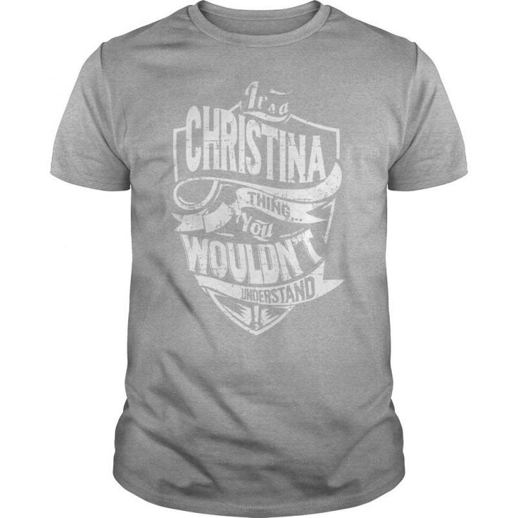 It Is A Christina Thing #8211; Christina Last Name, Surname T-shirt #christian #t #shirt #club #christian #t #shirt #kerusso #christian #t-shirt #designs #singapore #christina #von #eerie #t #shirt
